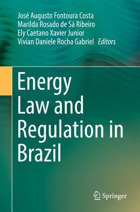 Fontoura Costa / Rocha Gabriel / Rosado de Sá Ribeiro | Energy Law and Regulation in Brazil | Buch | sack.de