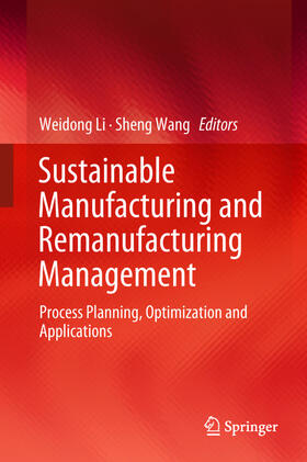 Li / Wang | Sustainable Manufacturing and Remanufacturing Management | Buch | sack.de