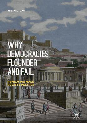 Haas | Why Democracies Flounder and Fail | Buch | sack.de