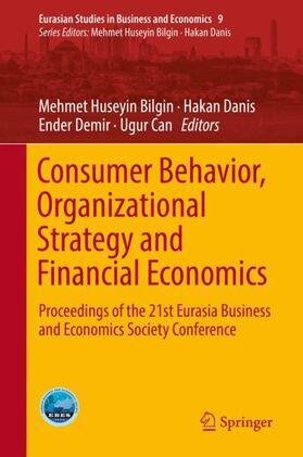 Bilgin / Danis / Demir   Consumer Behavior, Organizational Strategy and Financial Economics   Buch   sack.de
