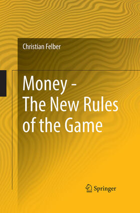 Felber | Money - The New Rules of the Game | Buch | sack.de