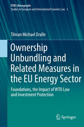 Dralle | Ownership Unbundling and Related Measures in the EU Energy Sector | Buch | sack.de