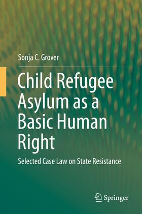 Grover | Child Refugee Asylum as a Basic Human Right | Buch | sack.de