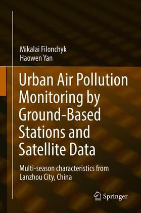 Filonchyk / Yan   Urban Air Pollution Monitoring by Ground-Based Stations and Satellite Data   Buch   sack.de