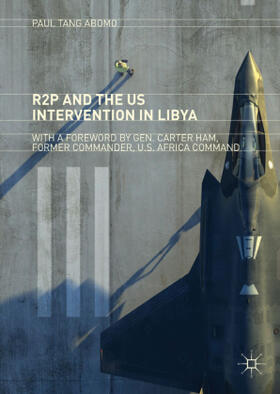 Tang Abomo | R2P and the US Intervention in Libya | Buch | sack.de