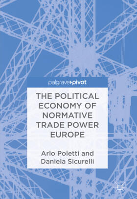 Poletti / Sicurelli | The Political Economy of Normative Trade Power Europe | Buch | sack.de