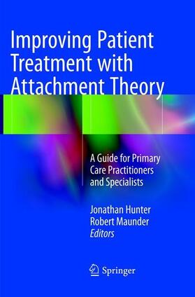Hunter / Maunder   Improving Patient Treatment with Attachment Theory   Buch   sack.de