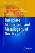 Tran / Polyakov / Tran    Intraplate Magmatism and Metallogeny of North Vietnam   Buch    Sack Fachmedien