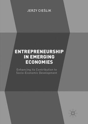 Cieslik / Cieslik | Entrepreneurship in Emerging Economies | Buch | sack.de