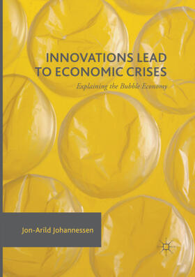 Johannessen | Innovations Lead to Economic Crises | Buch | sack.de