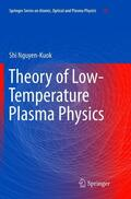 Nguyen-Kuok |  Theory of Low-Temperature Plasma Physics | Buch |  Sack Fachmedien