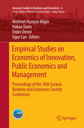 Bilgin / Danis / Demir | Empirical Studies on Economics of Innovation, Public Economics and Management | Buch | sack.de