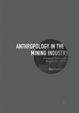 Cochrane | Anthropology in the Mining Industry | Buch | sack.de