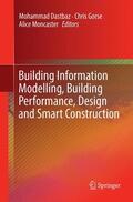 Dastbaz / Moncaster / Gorse |  Building Information Modelling, Building Performance, Design and Smart Construction | Buch |  Sack Fachmedien