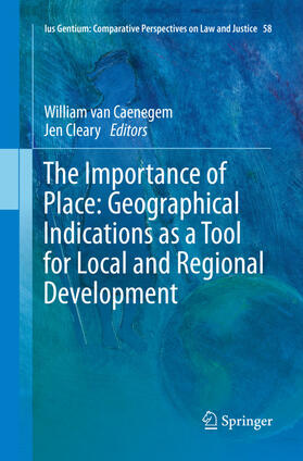 van Caenegem / Cleary | The Importance of Place: Geographical Indications as a Tool for Local and Regional Development | Buch | sack.de