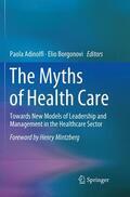 Borgonovi / Adinolfi |  The Myths of Health Care | Buch |  Sack Fachmedien