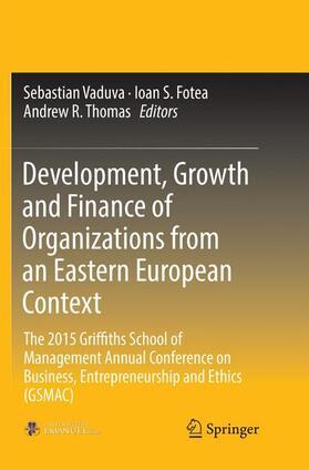 Fotea / Thomas / Vaduva | Development, Growth and Finance of Organizations from an Eastern European Context | Buch | sack.de