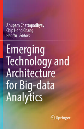 Chattopadhyay / Chang / Yu | Emerging Technology and Architecture for Big-data Analytics | Buch | sack.de