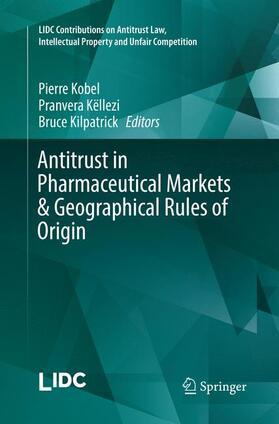Kilpatrick / Kobel / Këllezi   Antitrust in Pharmaceutical Markets & Geographical Rules of Origin   Buch   sack.de
