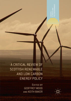Wood / Baker | A Critical Review of Scottish Renewable and Low Carbon Energy Policy | Buch | sack.de
