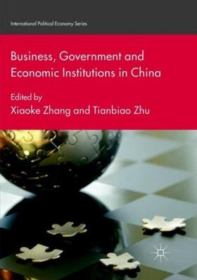 Zhang / Zhu | Business, Government and Economic Institutions in China | Buch | sack.de