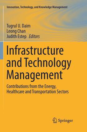 Daim / Estep / Chan | Infrastructure and Technology Management | Buch | sack.de