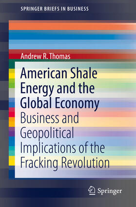 Thomas   American Shale Energy and the Global Economy   Buch   sack.de