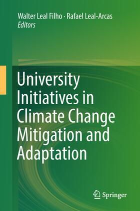 Leal Filho / Leal-Arcas | University Initiatives in Climate Change Mitigation and Adaptation | Buch | Sack Fachmedien