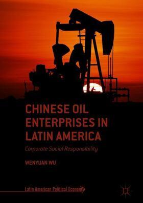 Wu   Chinese Oil Enterprises in Latin America   Buch   sack.de