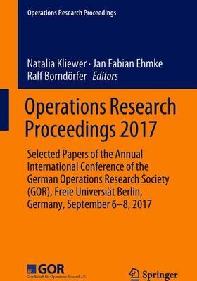 Kliewer / Ehmke / Borndörfer   Operations Research Proceedings 2017   Buch   sack.de