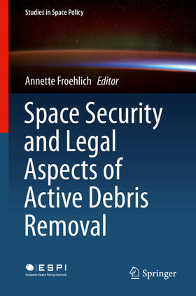 Froehlich | Space Security and Legal Aspects of Active Debris Removal | Buch | sack.de