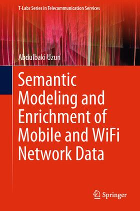 Uzun | Semantic Modeling and Enrichment of Mobile and WiFi Network Data | Buch | sack.de