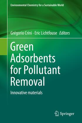 Crini / Lichtfouse   Green Adsorbents for Pollutant Removal   Buch   sack.de