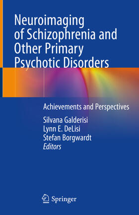 Galderisi / DeLisi / Borgwardt | Neuroimaging of Schizophrenia and Other Primary Psychotic Disorders | Buch | sack.de
