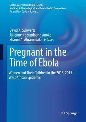 Schwartz / Anoko / Abramowitz | Pregnant in the Time of Ebola | Buch | sack.de