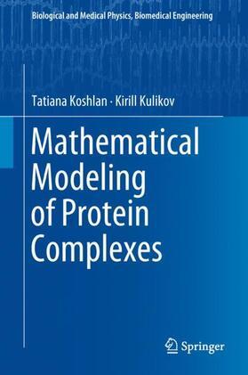 Koshlan / Kulikov   Mathematical Modeling of Protein Complexes   Buch   sack.de