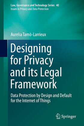 Tamò-Larrieux   Designing for Privacy and its Legal Framework   Buch   sack.de