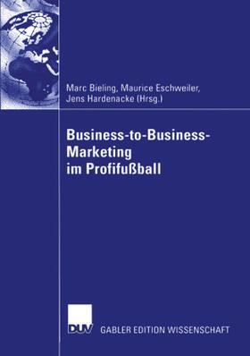 Bieling / Eschweiler / Hardenacke   Business-to-Business-Marketing im Profifußball   Buch   sack.de