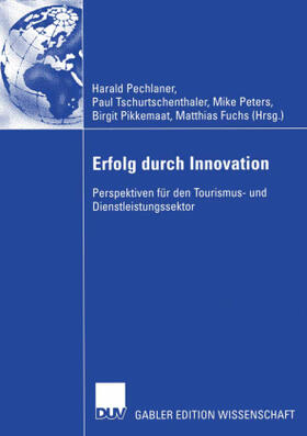 Fuchs / Pechlaner / Peters | Erfolg durch Innovation | Buch | sack.de