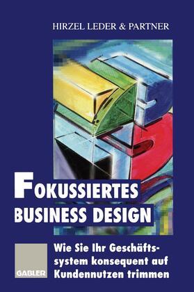 Hirzel Leder & Partner (Hrsg.) | Fokussiertes Business Design | Buch | sack.de