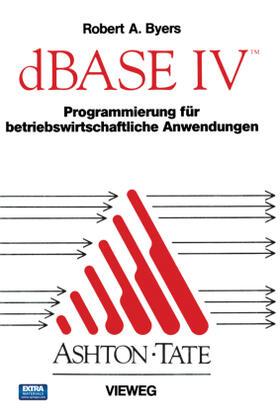dBASE IV Programmierung für betriebswirtschaftliche Anwendungen   Buch   sack.de