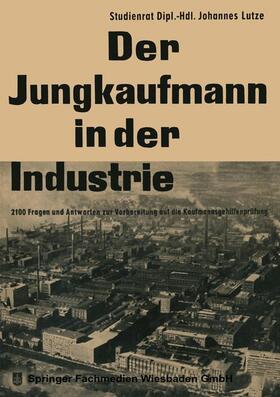 Lutze / Lutze | Der Jungkaufmann in der Industrie | Buch | sack.de