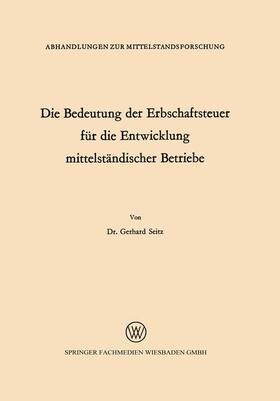 Seitz   Die Bedeutung der Erbschaftsteuer für die Entwicklung mittelständischer Betriebe   Buch   sack.de