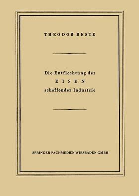 Beste | Die Entflechtung der Eisen schaffenden Industrie | Buch | sack.de