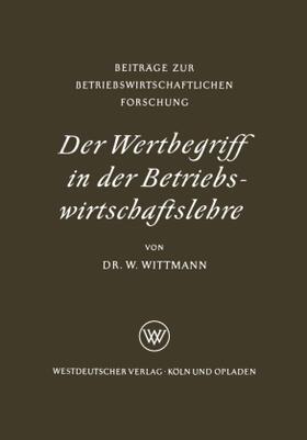Wittmann | Der Wertbegriff in der Betriebswirtschaftslehre | Buch | sack.de