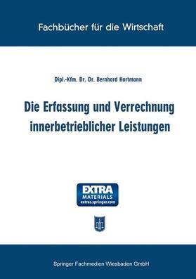 Hartmann | Die Erfassung und Verrechnung innerbetrieblicher Leistungen | Buch | sack.de