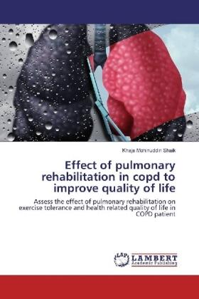 Shaik | Effect of pulmonary rehabilitation in copd to improve quality of life | Buch | sack.de
