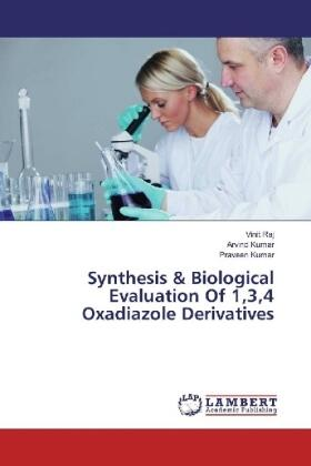 Raj / Kumar / Kumar   Synthesis & Biological Evaluation Of 1,3,4 Oxadiazole Derivatives   Buch   sack.de