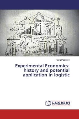 Piasentin | Experimental Economics: history and potential application in logistic | Buch | sack.de