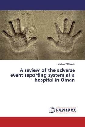 Al Nadabi   A review of the adverse event reporting system at a hospital in Oman   Buch   sack.de